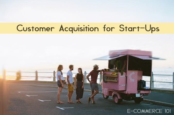 Customer Acquisition for Startups
