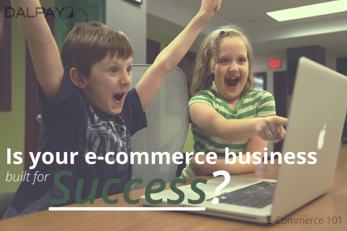 Is your e-commerce business built for success
